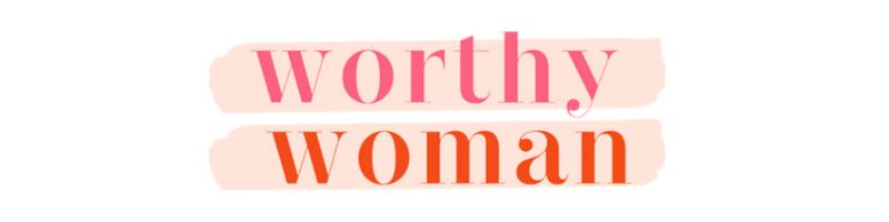 Worthy Woman